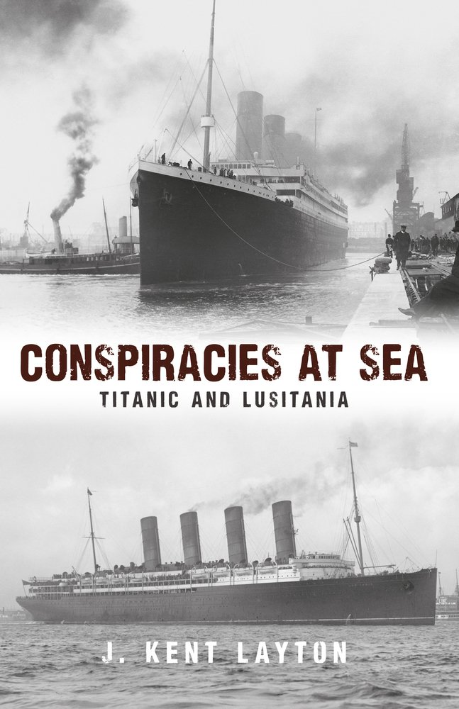 Conspiracies at Sea: Titanic & Lusitania