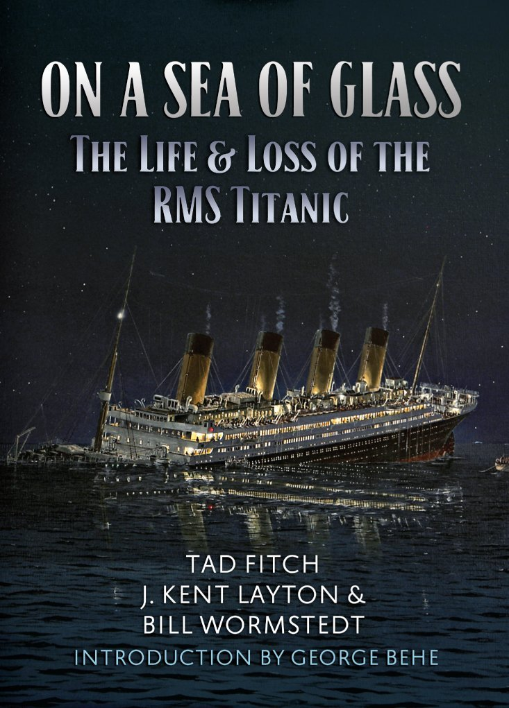 On A Sea of Glass: The Life & Loss of the R.M.S. Titanic